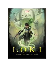 Loki : where mischief lies by Mackenzi Lee