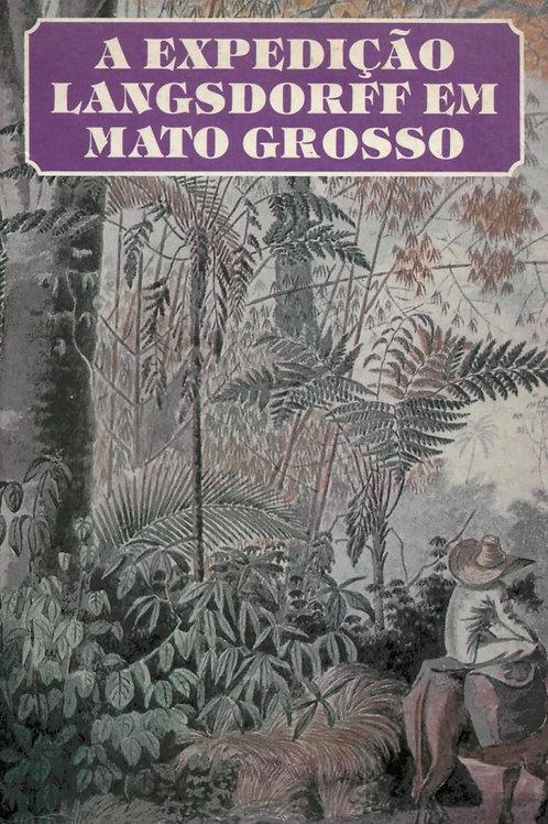 A EXPEDIÇÃO LANGSDORFF EM MATO GROSSO