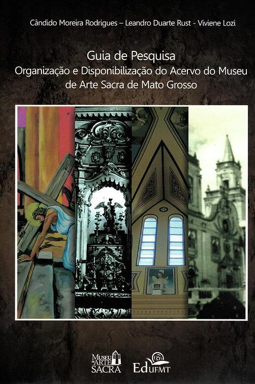 GUIA DE PESQUISA: ORGANIZAÇÃO E DISPONIBILIZAÇÃO DO ACERVO DO MUSEU DE ARTE SACR
