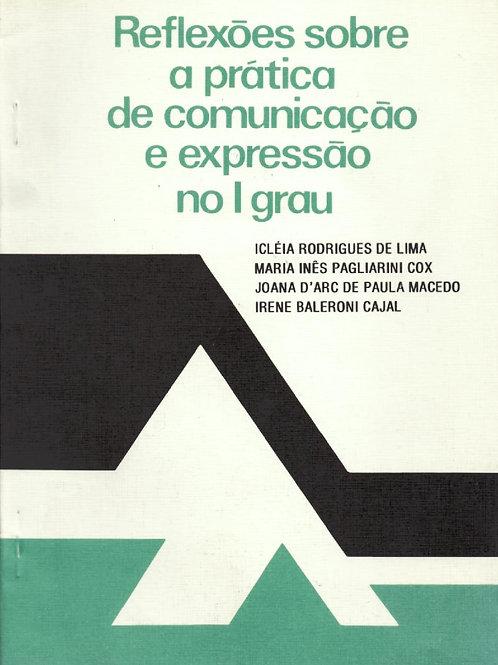 REFLEXÕES SOBRE A PRÁTICA DE COMUNICAÇÃO E EXPRESSÃO NO I GRAU