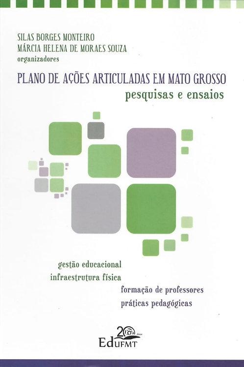 PLANO DE AÇÕES ARTICULADAS EM MATO GROSSO: PESQUISAS E ENSAIOS