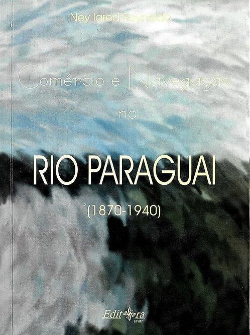 COMÉRCIO E NAVEGAÇÃO NO RIO PARAGUAI (1870-1940)