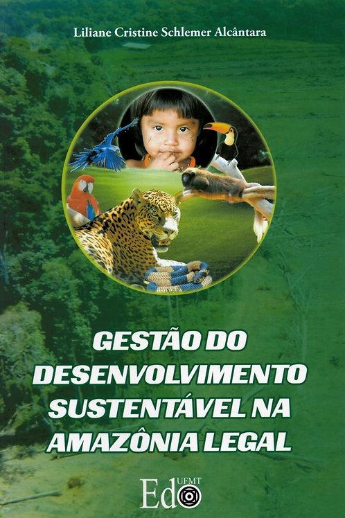 GESTÃO DO DESENVOLVIMENTO SUSTENTÁVEL NA AMAZÔNIA LEGAL