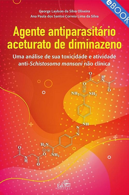 AGENTE ANTIPARASITÁRIO ACETURATO DE DIMINAZENO: UMA ANÁLISE DE SUA TOXICIDADE E