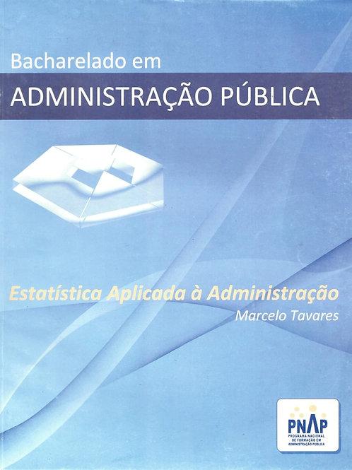 BACHARELADO EM ADMINISTRAÇÃO PÚBLICA: ESTATÍSTICA APLICADA À ADMINISTRAÇÃO