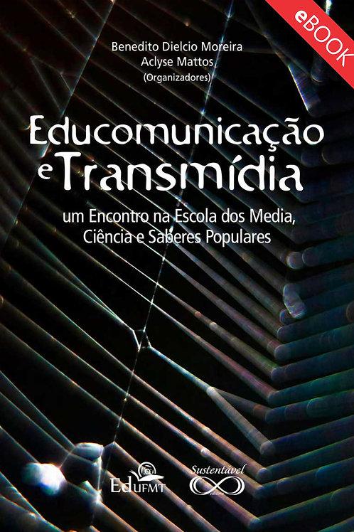 EDUCOMUNICAÇÃO E TRANSMÍDIA: UM ENCONTRO NA ESCOLA DOS MEDIA, CIÊNCIA E SABERES
