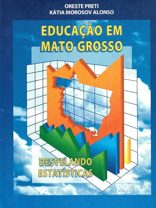 EDUCAÇÃO EM MATO GROSSO: DESVELANDO ESTATÍSTICAS