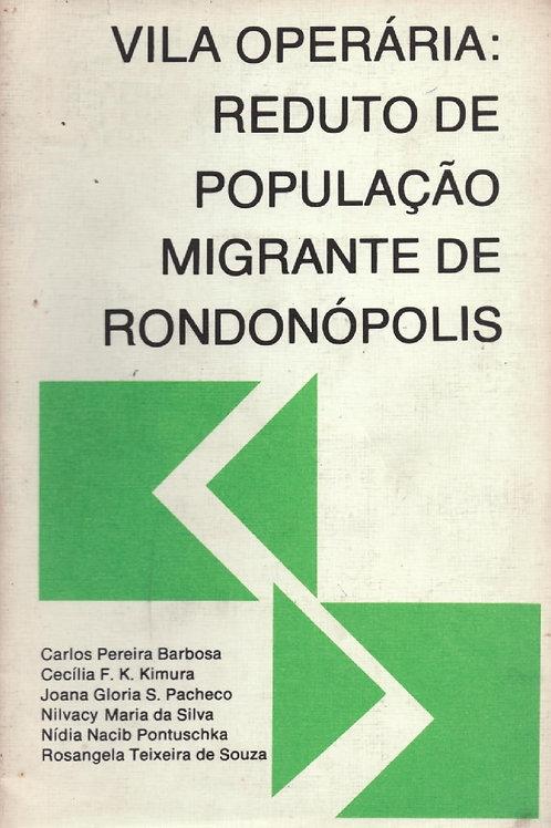VILA OPERÁRIA: REDUTO DE POPULAÇÃO MIGRANTE DE RONDONÓPOLIS