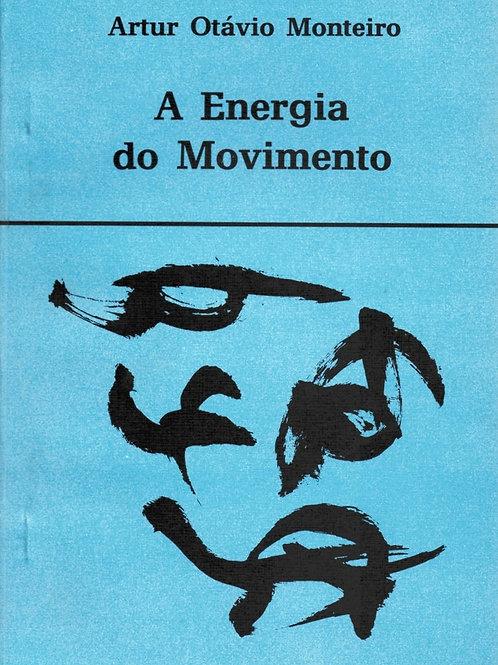 A ENERGIA DO MOVIMENTO E ALGUMAS NOÇÕES DE CINESIOLOGIA GERAL