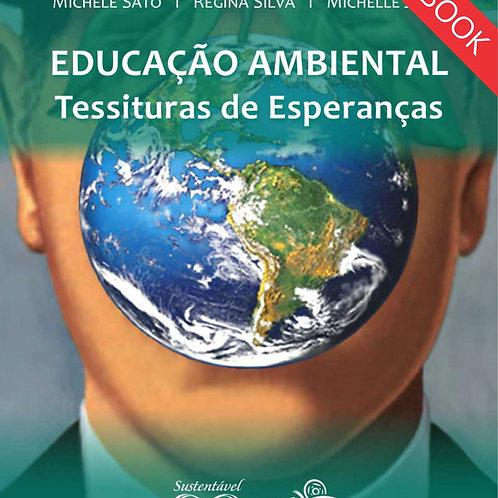 EDUCAÇÃO AMBIENTAL: TESSITURAS DE ESPERANÇAS