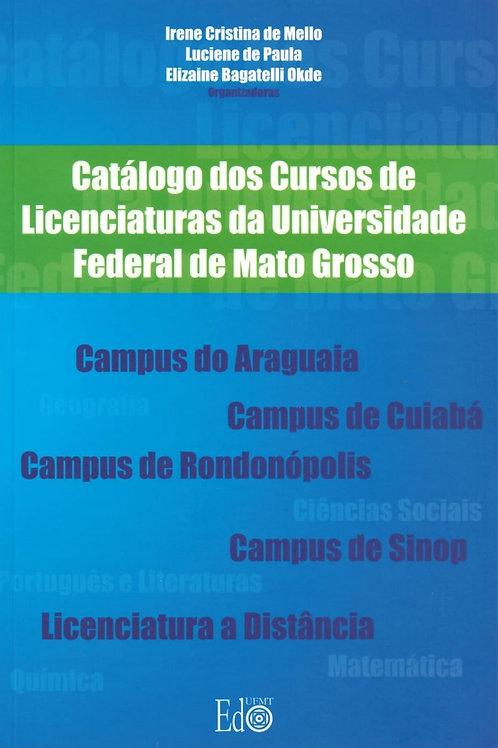 CATÁLOGO DOS CURSOS DE LICENCIATURAS DA UNIVERSIDADE FEDERAL DE MATO GROSSO