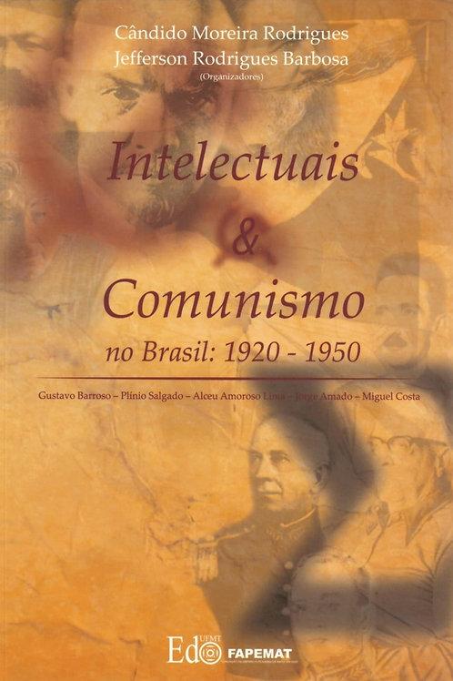 INTELECTUAIS E COMUNISMO NO BRASIL: 1920 - 1950