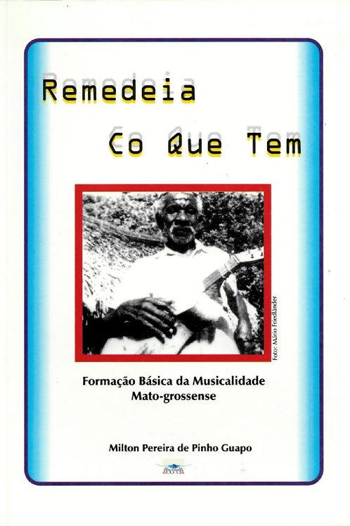 REMEDEIA CO QUE TEM: FORMAÇÃO BÁSICA DA MUSICALIDADE MATO-GROSSENSE