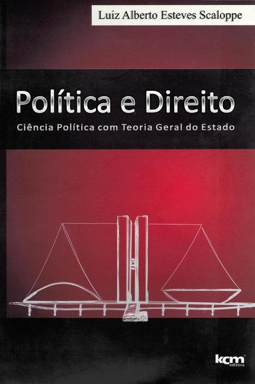 POLÍTICA E DIREITO: CIÊNCIA POLÍTICA COM TEORIA GERAL DO ESTADO