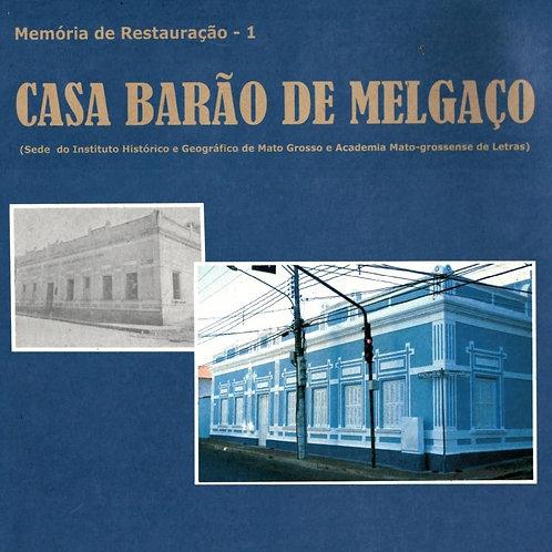 CASA BARÃO DE MELGAÇO (SEDE DO INSTITUTO HISTÓRICO E GEOGRÁFICO DE MT E ACADEMIA