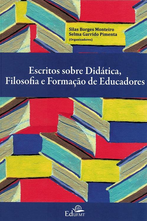 ESCRITOS SOBRE DIDÁTICA, FILOSOFIA E FORMAÇÃO DE EDUCADORES