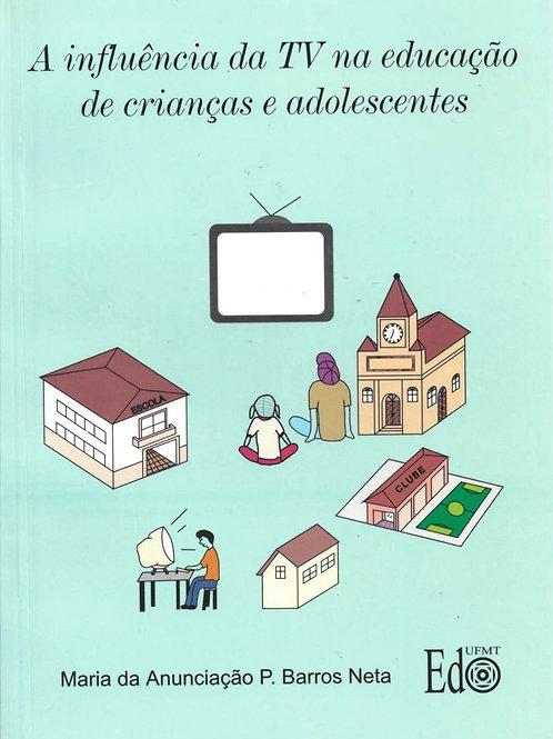 A INFLUÊNCIA DA TV NA EDUCAÇÃO DE CRIANÇAS E ADOLESCENTES