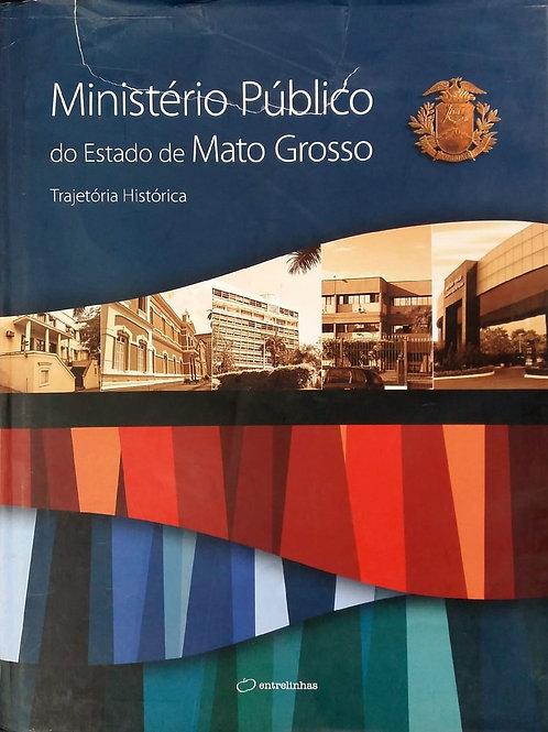 MINISTÉRIO PÚBLICO DO ESTADO DE MATO GROSSO: TRAJETÓRIA HISTÓRICA