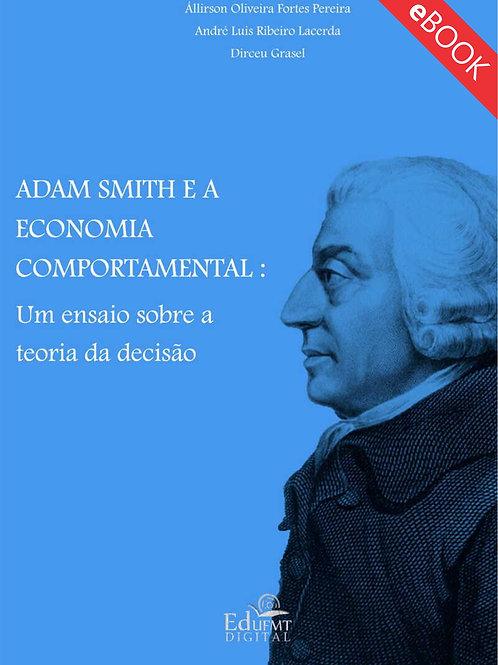 ADAM SMITH E A ECONOMIA COMPORTAMENTAL: UM ENSAIO SOBRE A TEORIA DA DECISÃO