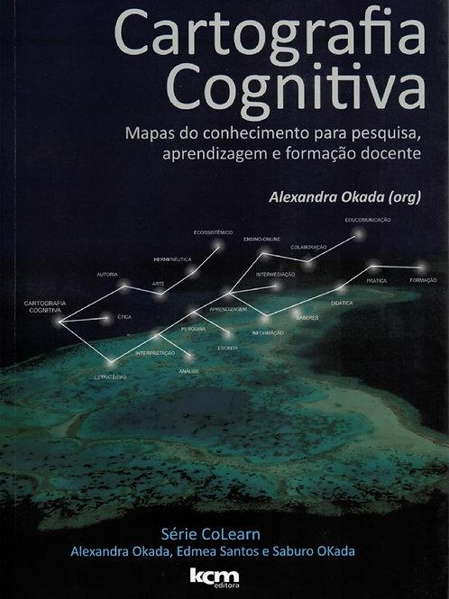 CARTOGRAFIA COGNITIVA: MAPAS DO CONHECIMENTO PARA PESQUISA, APRENDIZAGEM E FORMA