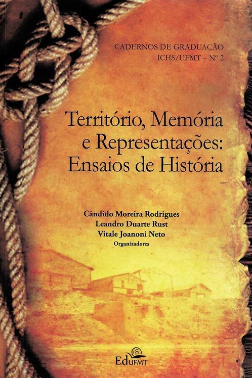 TERRITÓRIO, MEMÓRIA E REPRESENTAÇÕES: ENSAIOS DE HISTÓRIA