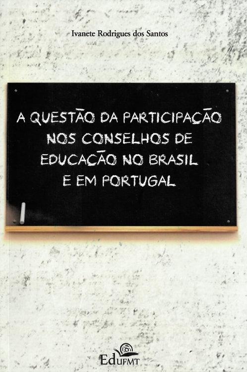A QUESTÃO DA PARTICIPAÇÃO NOS CONSELHOS DE EDUCAÇÃO NO BRASIL E EM PORTUGAL