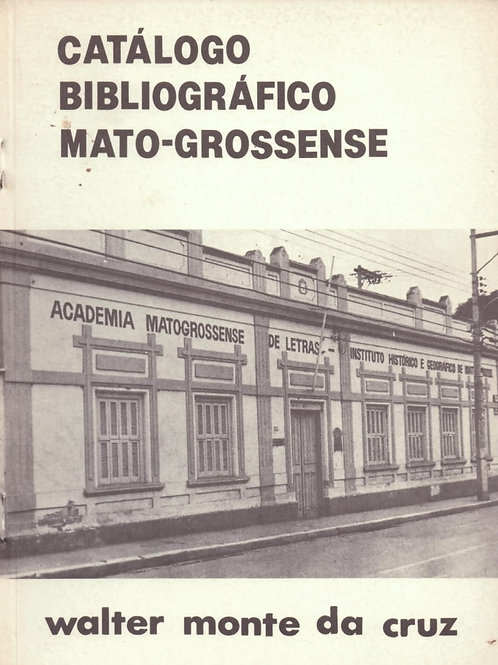 CATÁLOGO BIBLIOGRÁFICO MATO-GROSSENSE