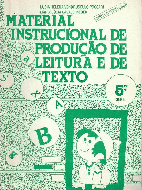 MATERIAL INSTRUCIONAL DE PRODUÇÃO DE LEITURA E DE TEXTO: 5ª SÉRIE