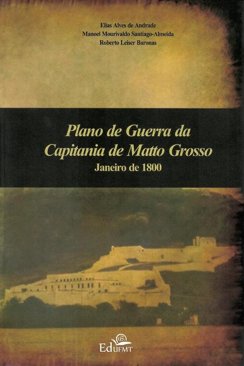 PLANO DE GUERRA DA CAPITANIA DE MATO GROSSO, JANEIRO DE 1800