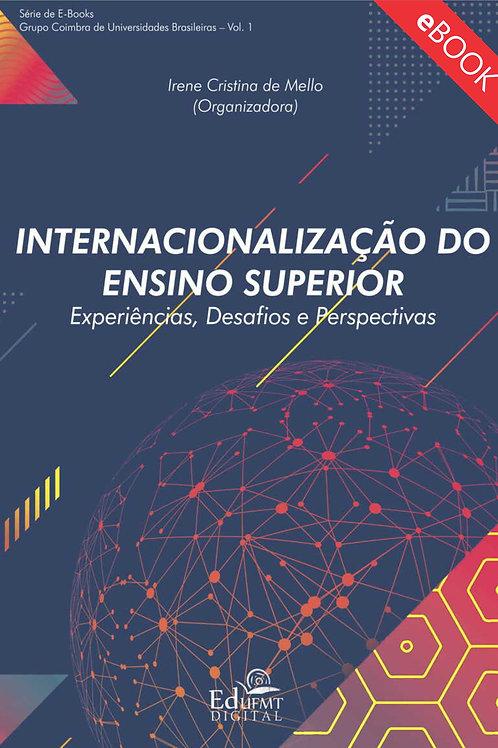 INTERNACIONALIZAÇÃO DO ENSINO SUPERIOR: EXPERIÊNCIAS, DESAFIOS E PERSPECTIVAS