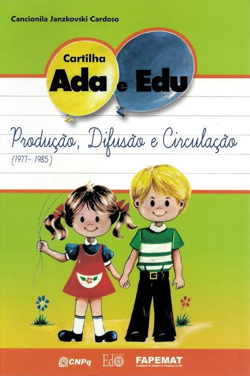 CARTILHA ADA E EDU: PRODUÇÃO, DIFUSÃO E CIRCULAÇÃO (1977-1985)