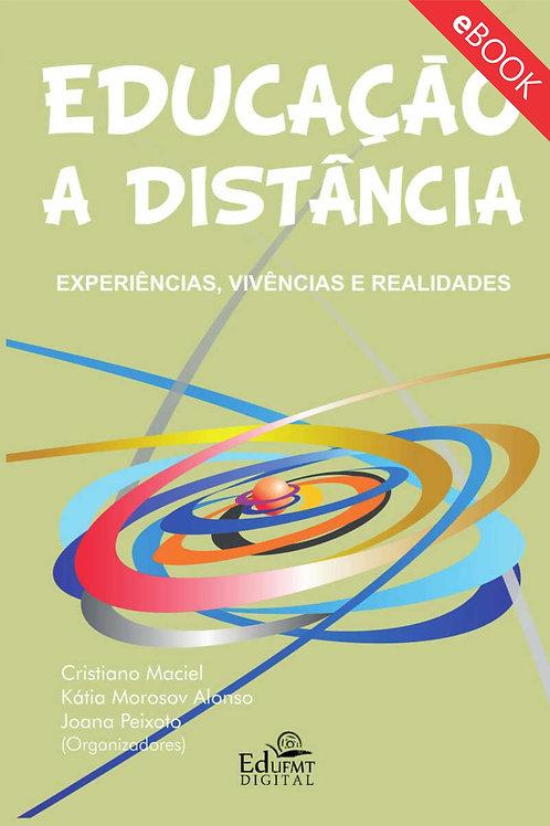 EDUCAÇÃO A DISTÂNCIA: EXPERIÊNCIAS, VIVÊNCIAS E REALIDADES (2ªED.)