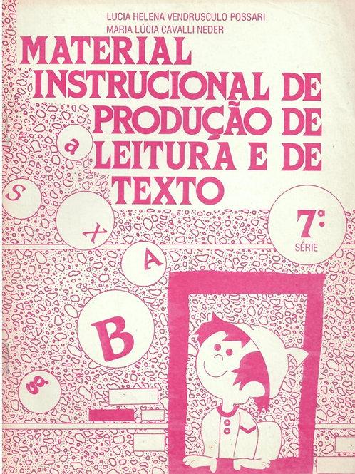 MATERIAL INSTRUCIONAL DE PRODUÇÃO DE LEITURA E DE TEXTO: 7ª SÉRIE