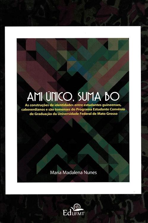 AMI ÚNICO, SUMA BO: AS CONSTRUÇÕES DE IDENTIDADES ENTRE ESTUDANTES GUINEENSES, C