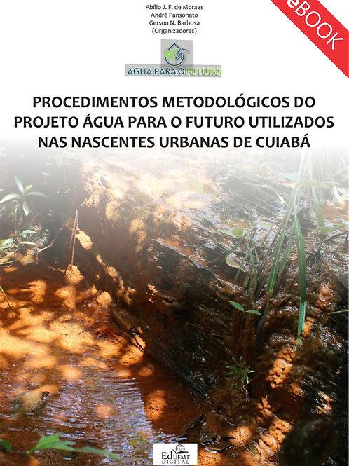 PROCEDIMENTOS METODOLÓGICOS DO PROJETO ÁGUA PARA O FUTURO UTILIZADOS NAS NASCENT