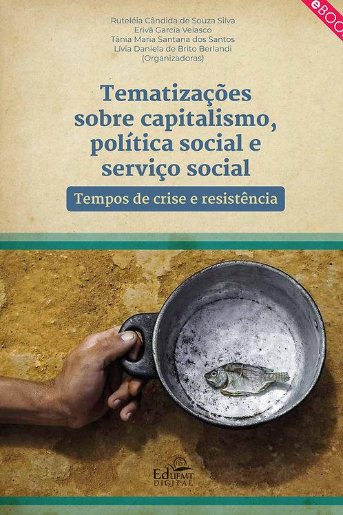 TEMATIZAÇÕES SOBRE CAPITALISMO, POLÍTICA SOCIAL E SERVIÇO SOCIAL: TEMPOS DE CRIS