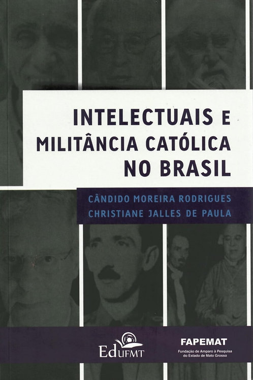 INTELECTUAIS E MILITÂNCIA CATÓLICA NO BRASIL