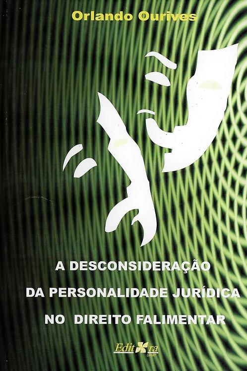 A DESCONSIDERAÇÃO DA PERSONALIDADE JURÍDICA NO DIREITO FALIMENTAR