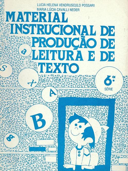 MATERIAL INSTRUCIONAL DE PRODUÇÃO DE LEITURA E DE TEXTO: 6ª SÉRIE