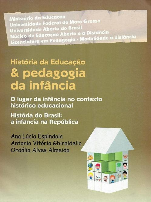 HISTÓRIA DA EDUCAÇÃO & PEDAGOGIA DA INFÂNCIA - O LUGAR DA INFÂNCIA NO CONTEXTO H