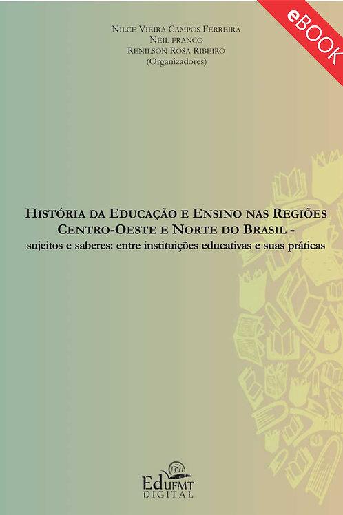 HISTÓRIA DA EDUCAÇÃO E ENSINO NAS REGIÕES CENTRO-OESTE E NORTE DO BRASIL: SUJEIT
