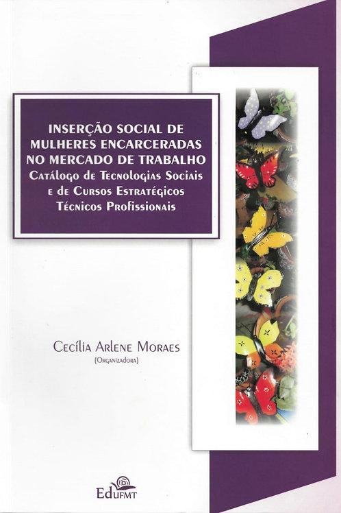 INSERÇÃO SOCIAL DE MULHERES ENCARCERADAS NO MERCADO DE TRABALHO – CATÁLOGO DE TE
