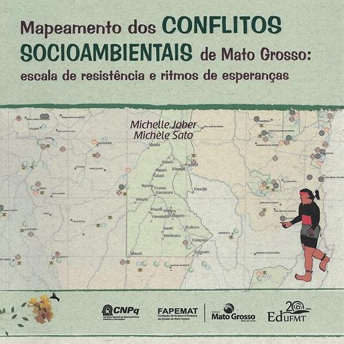 MAPEAMENTO DOS CONFLITOS SOCIOAMBIENTAIS DE MT: ESCALA DE RESISTÊNCIA E RITMOS D
