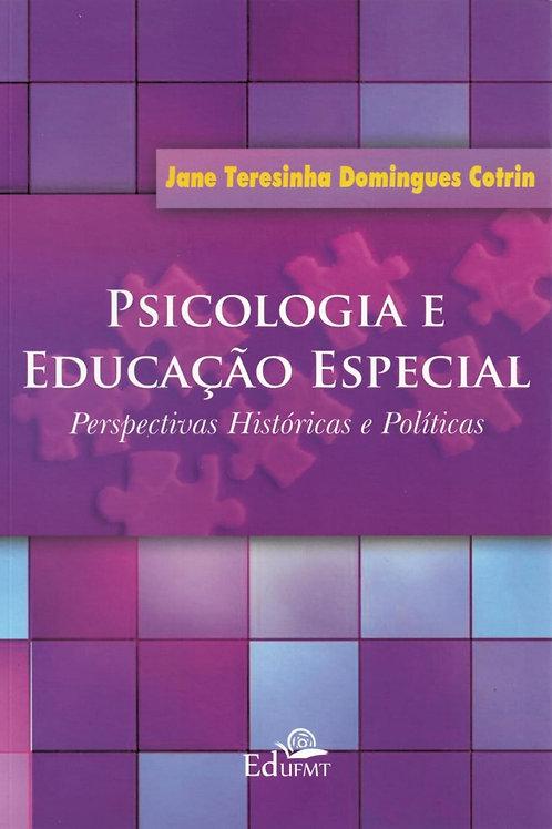 PSICOLOGIA E EDUCAÇÃO ESPECIAL: PERSPECTIVAS HISTÓRICAS E POLÍTICAS