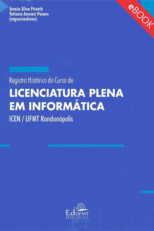 REGISTRO HISTÓRICO DO CURSO DE LICENCIATURA PLENA EM INFORMÁTI[...] RONDONÓPOLIS