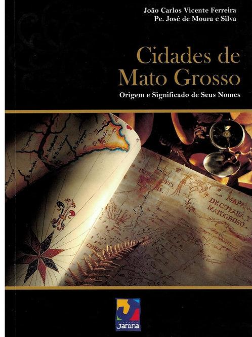 CIDADES DE MATO GROSSO: ORIGEM E SIGNIFICADO DE SEUS NOMES