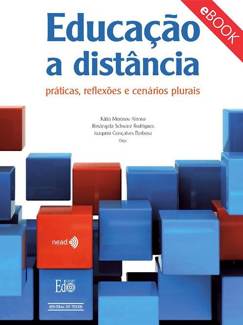 EDUCAÇÃO A DISTÂNCIA PRÁTICAS, REFLEXÕES E CENÁRIOS PLURAIS