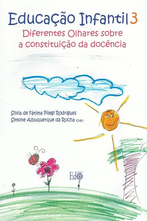 EDUCAÇÃO INFANTIL 3: DIFERENTES OLHARES SOBRE A CONSTITUIÇÃO DA DOCÊNCIA