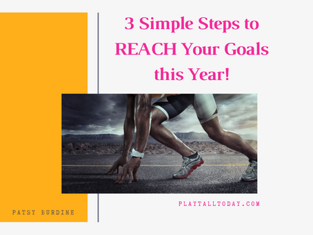 3 Simple Steps to REACH Your Goals this Year!