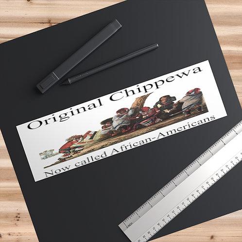 The Original Chippewa Bumper Stickers
